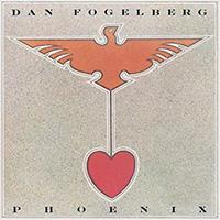 Dan Fogelberg 「Phoenix」