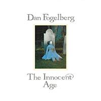 Dan Fogelberg 「The Innocent Age」
