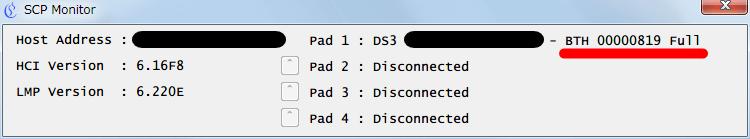 XInput Wrapper for DS3 ScpMonitor.exe を開きタスクトレイのアイコンをクリック時に表示される SCP Monitor 画面、PS3 コントローラー(デュアルショック 3)との接続状態を確認、無線(Bluetooth)で接続している場合は、BTH xxxxxxxx(16進数カウント) Full と表示される