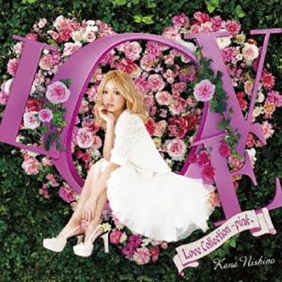西野カナ「Love Collection ~pink~」(通常盤).