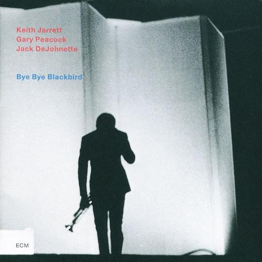 Keith Jarrett,Gary Peacock,Jack DeJohnette Bye Bye Blackbird ECM 1467
