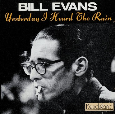 Bill Evans Yesterday I Heard The Rain Bandstand BDCD 1535