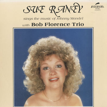 JZ_SUE RANEY WITH BOB FLORENCE TRIO_SINGS THE MUSIC OF JOHNNY MANDEL_201602