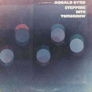 JZ_DONALD BYRD_STEPPING INTO TOMORROW_201603