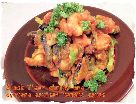 Black Tiger shrimp and oysters sauteed tomato sauce