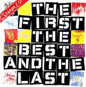 SHAM 69「THE FIRST THE BEST AND THE LAST」